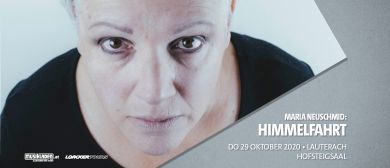 Abgesagt: Maria Neuschmid: Himmelfahrt // Lauterach: CANCELLED