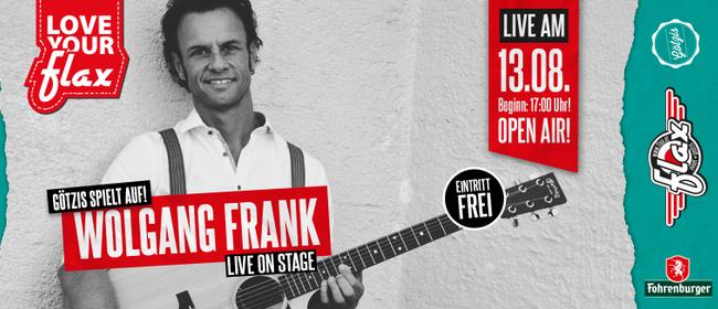 Götzis spielt auf - Wolfgang Frank live ab 17 Uhr beim FLAX