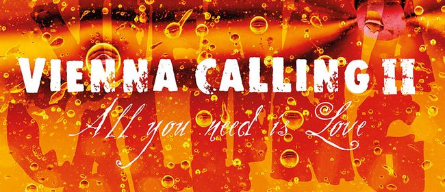 """Vienna Calling II """"All you need is Love"""""""