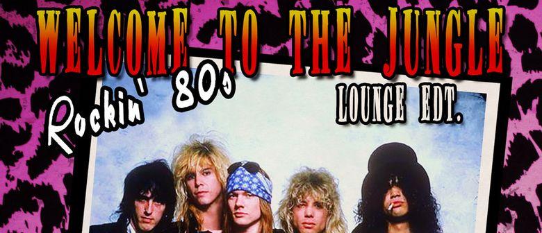 Welcome To The Jungle Lounge - Rockin' 80s