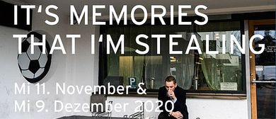 It's memories that I'm stealing