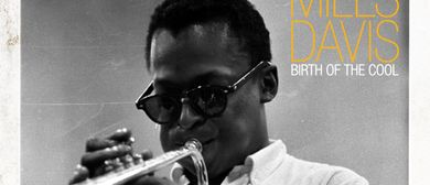 Miles Davis: Birth of the cool: CANCELLED