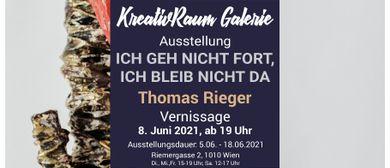 """""""ICH GEH NICHT FORT, ICH BLEIB NICHT DA"""" . Thomas Rieger"""