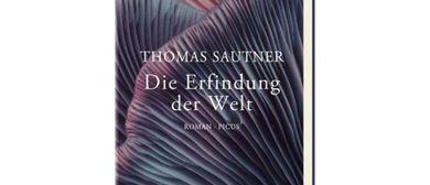 Thomas Sautner - Die Erfindung der Welt