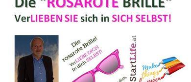 """Die """"ROSAROTE BRILLE"""" Nähe LINZ - der Wochenend-Workshop"""
