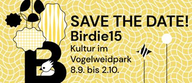 Birdie15 – Kultur im Vogelweidpark
