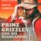 Prinz Grizzley & his Beargaroos und Deadass Dobro