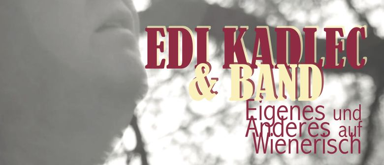 Eigenes und Anderes – EDI KADLEC & BAND