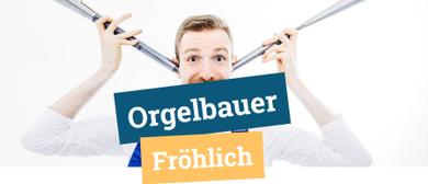Orgelbauer Fröhlich