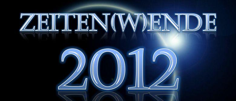Zeiten(w)ende 2012  -  Die ganze Wahrheit über 2012!