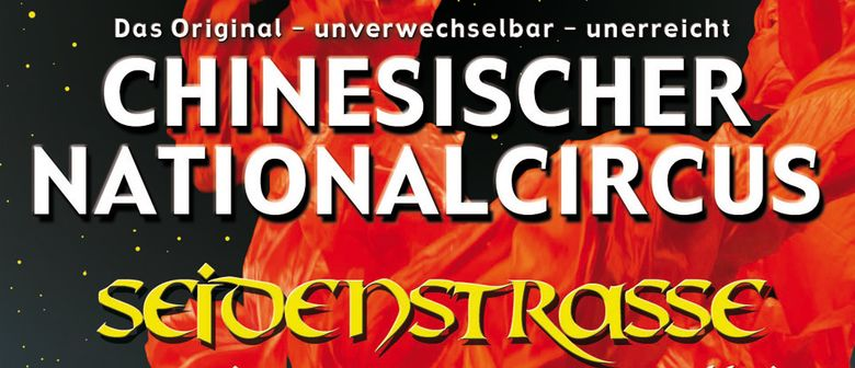 """CHINESISCHER NATIONALCIRCUS """"Seidenstraße"""" Tour 2012"""