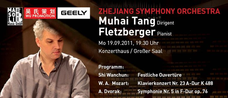 Galakonzert: Fletzberger / Muhai Tang / Zhejiang Symphony Or